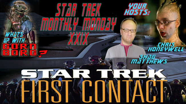 Two True Freaks Star Trek Monthly Monday - First Contact