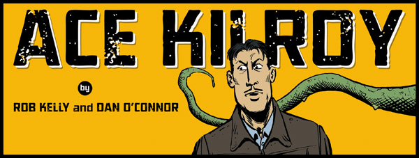 Ace Kilroy by Rob Kelly and Dan O'Connor