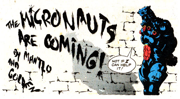 Micronauts coming soon by Bill Mantlo, Michael Golden, and Joe Rubinstein
