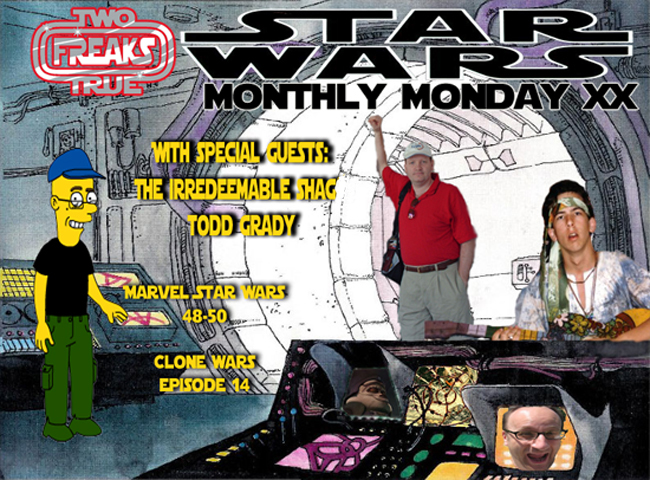 Two True Freaks Star Wars Monthly Monday